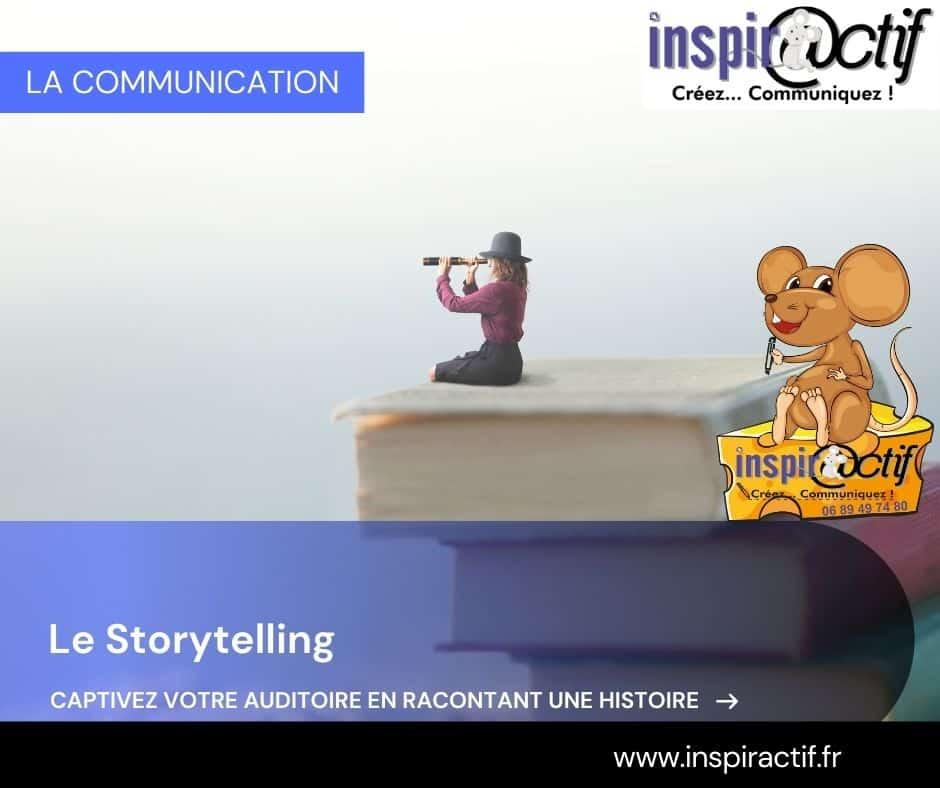 Le Storytelling, la star de la communication.