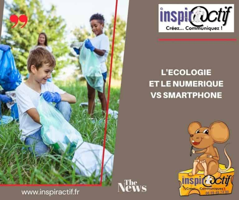 Le smartphone et l'écologie !