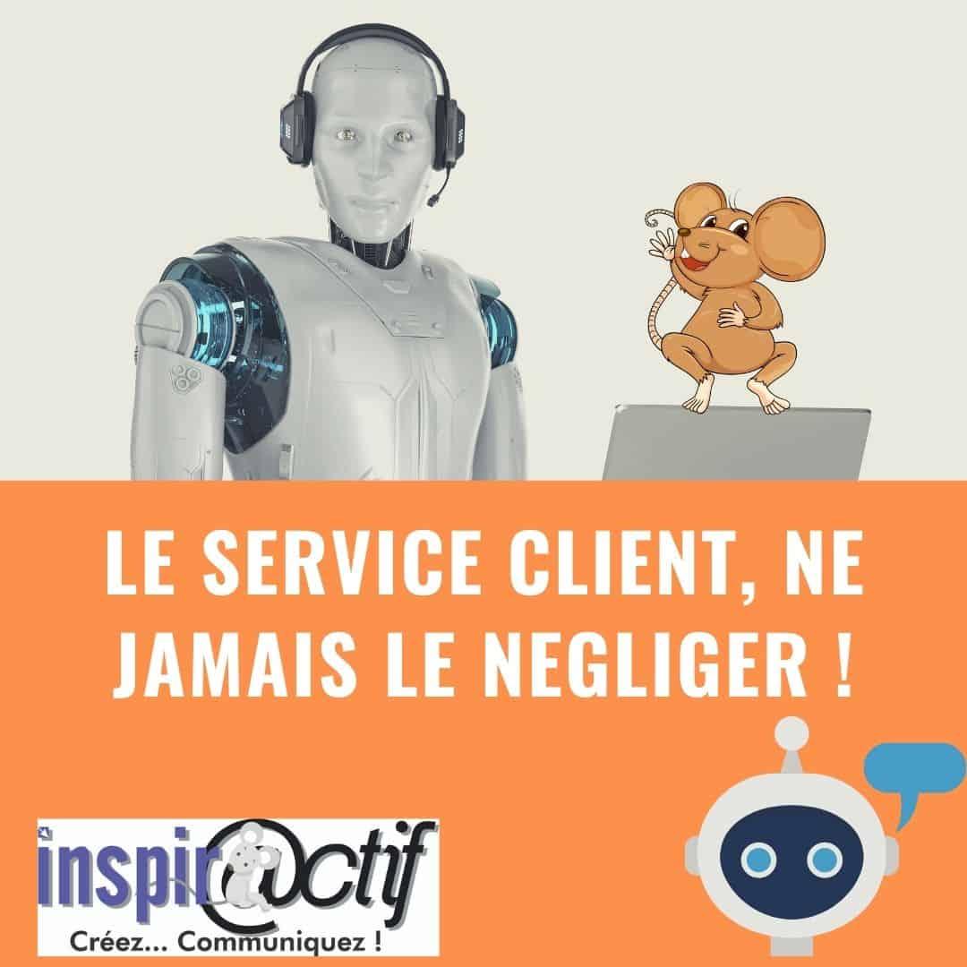 le service client , ne jamais le négliger…